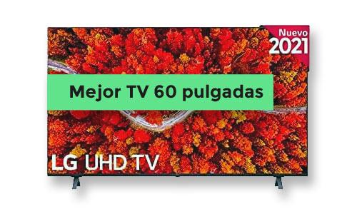 "mejor smart TV 60"""